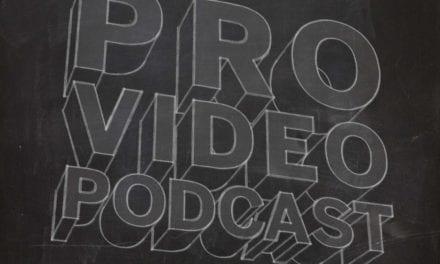 NAB 2017: Pro Video Podcast 8